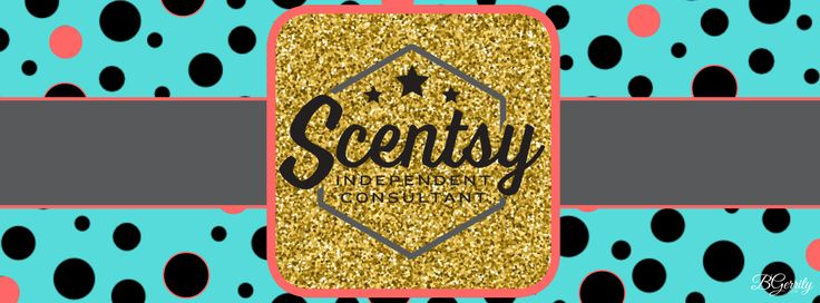 SCENTSY - FB BANNER FLYER BY: Brittany Gerrity Admin Of: No-Nonsense Canadian Flyer Sharing Group On Facebook www.brittanygerrity.scentsy.ca