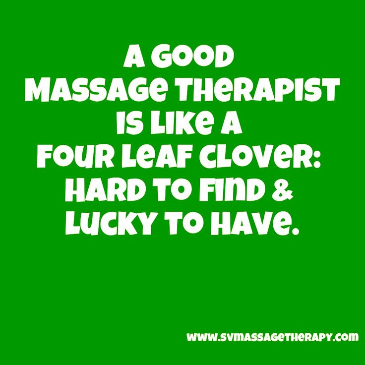 St. Patrick's Day. A good Massage Therapist is like a four leaf  clover: hard to find and lucky to have.