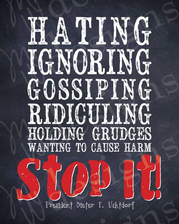 """LDS Quote - """"STOP IT"""" - by President Dieter F. Uchtdorf"""