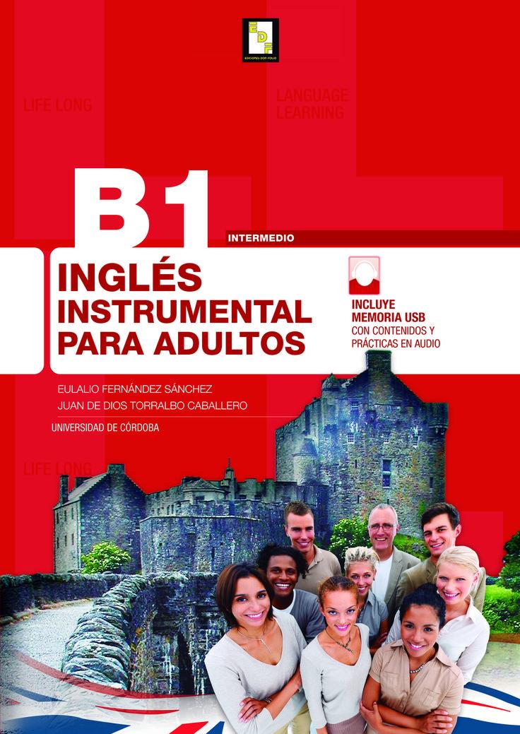#Editorial. B1. Inglés Instrumental para adultos. Eulalio Fernández y Juan de DIos Torralbo.