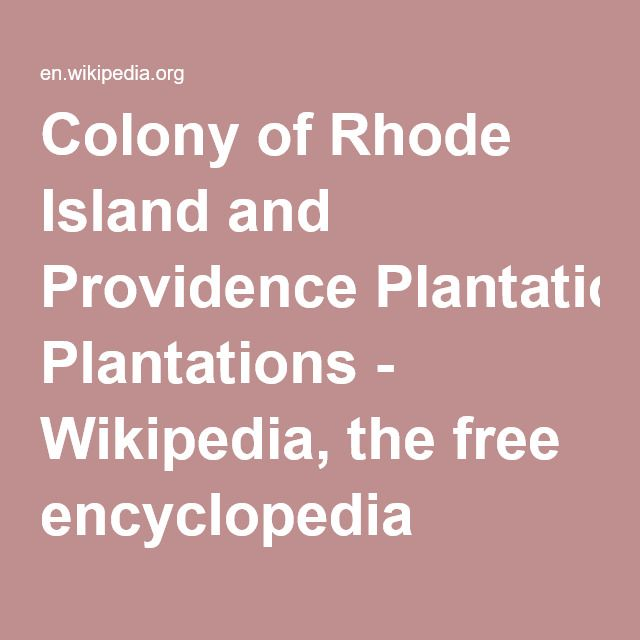 Colony of Rhode Island and Providence Plantations - Wikipedia, the free encyclopedia