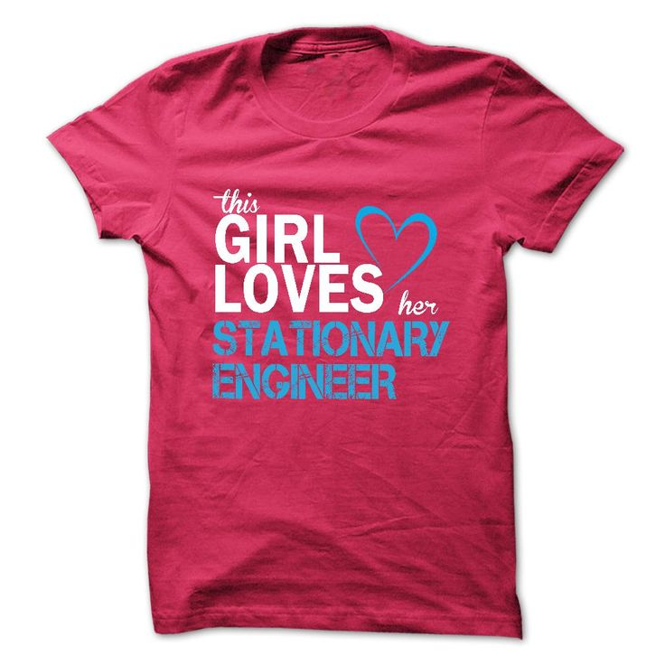 This girl loves her STATIONARY ENGINEER T Shirt, Hoodie, Sweatshirt