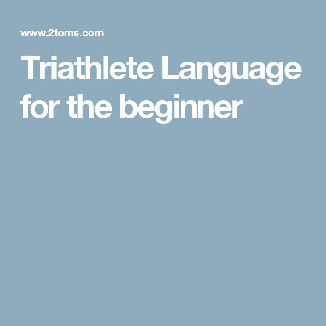 Triathlete Language for the beginner