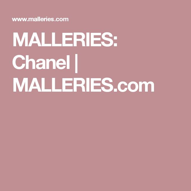 MALLERIES: Chanel | MALLERIES.com