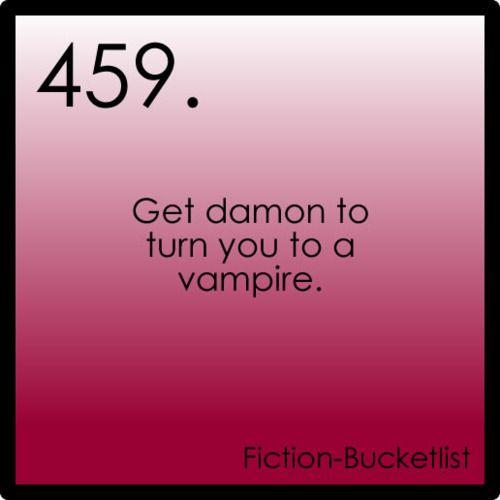 Vampire Diaries {fictional bucket list}
