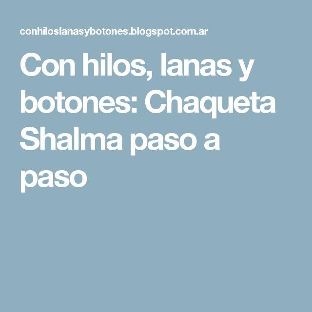 Con hilos, lanas y botones: Chaqueta Shalma paso a paso