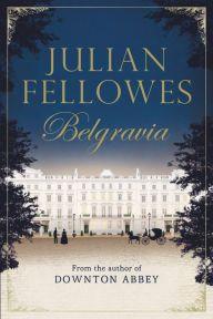 Belgravia - Julian Fellowes - Recensioni su Anobii