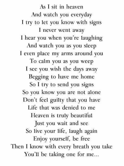 ♡♡♡ As I sit in heaven And watch you everyday I try to let you know with signs I never went away... ♡♡♡