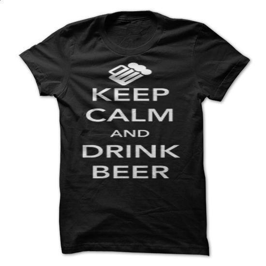 Keep Calm And Drink Beer - #sweatshirt #dress shirt. I WANT THIS => https://www.sunfrog.com/Funny/Keep-Calm-And-Drink-Beer-8121864-Guys.html?60505