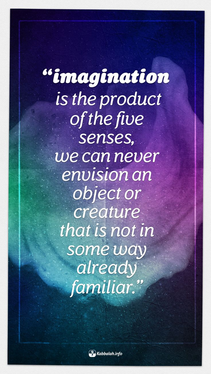 Quotes About Love And The 5 Senses : Imagination is the product of the five senses, we can never envision ...