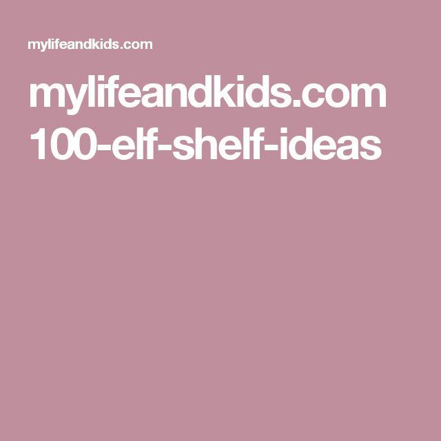 mylifeandkids.com 100-elf-shelf-ideas
