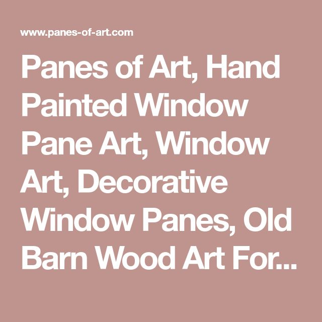 Panes of Art, Hand Painted Window Pane Art, Window Art, Decorative Window Panes, Old Barn Wood Art For Sale
