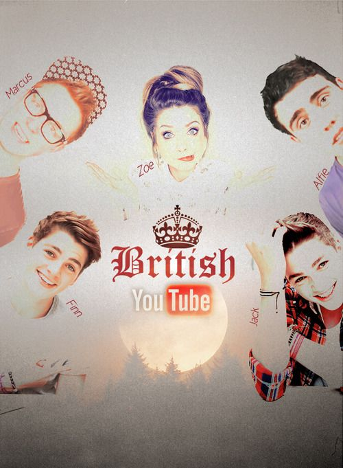 Zoe, Marcus, Alfie, Jack, and Finn. British YouTube :) -Also so Sprinkle of Glitter, Thatcher Joe, Danisnotonfire, and Amazing Phil!