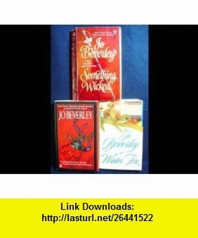 Jo Beverley Collection (Something Wicked, Devilish, Winter Fire) Jo Beverley ,   ,  , ASIN: B000RLDMHA , tutorials , pdf , ebook , torrent , downloads , rapidshare , filesonic , hotfile , megaupload , fileserve