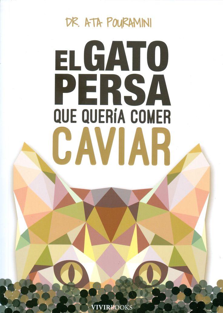 ESTIU-2017. Ata Pouramini. El gato persa que quería comer caviar.  AUTOAJUDA 17 EXI.