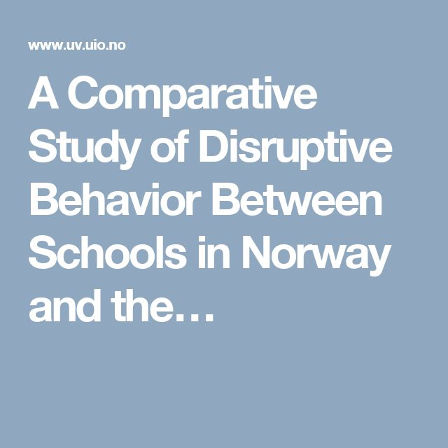 A Comparative Study of Disruptive Behavior Between Schools in Norway and the…