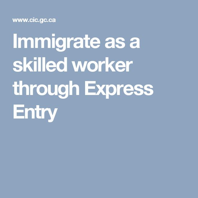Immigrate as a skilled worker through Express Entry