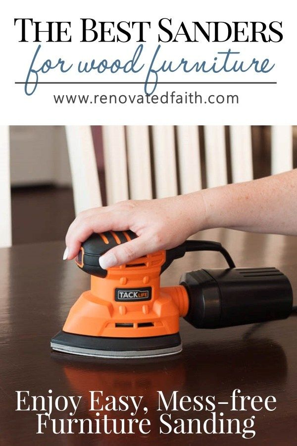 Best Sanders For Wood Furniture August 2018 Effortless Sanding With Less Mess Is So Easy When You Have The Right Electric Sander