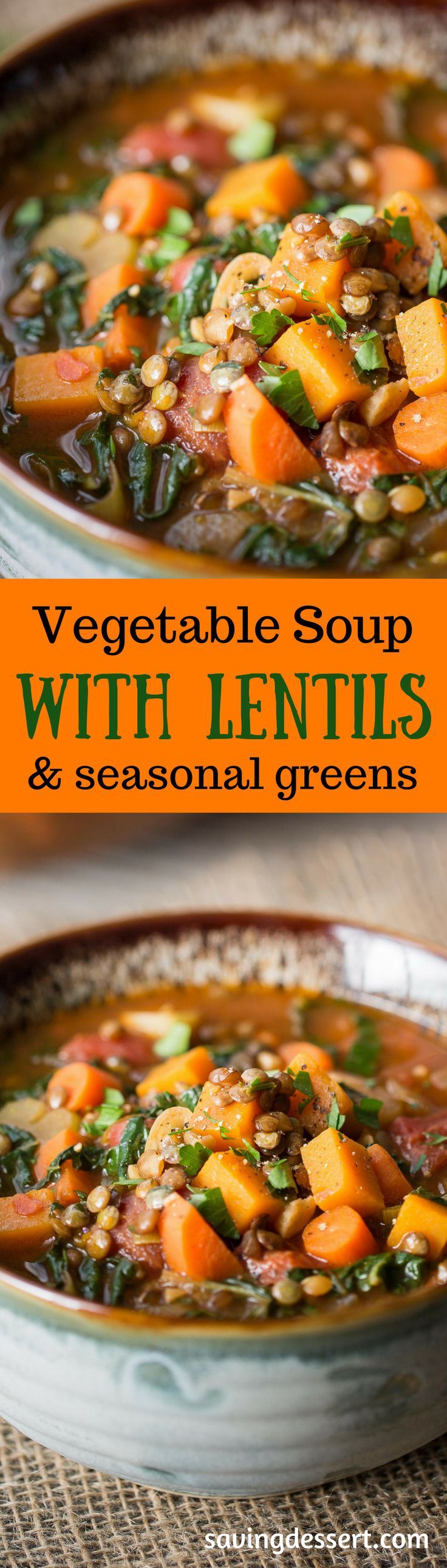 Vegetable Soup with Lentils & Seasonal Greens - A hearty rustic soup w/vegetables simmered in a rich flavorful broth with wilted seasonal greens & lentils www.savingdessert.com (Quinoa Soup Recipes)