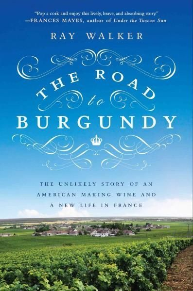 An intoxicating memoir of an American who discovers a passion for French wine…