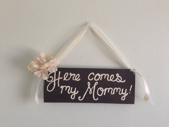 Rustic Here comes my Mommy Sign/ Here Comes the by Lobsterbean