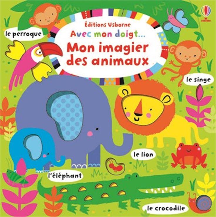 Coup de coeur Naître et grandir, Septembre 2016 (0 à 3 ans) Avec mon doigt... Mon imagier des animaux - Éditions Usborne