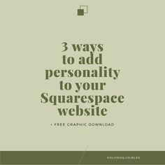 3 WAYS TO ADD PERSONALITY TO YOUR SQUARESPACE SITE + FREE GRAPHIC DOWNLOAD — GO LIVE HQ: Website Templates and Design Services