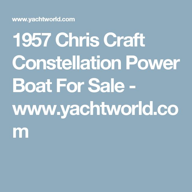 1957 Chris Craft Constellation Power Boat For Sale - www.yachtworld.com