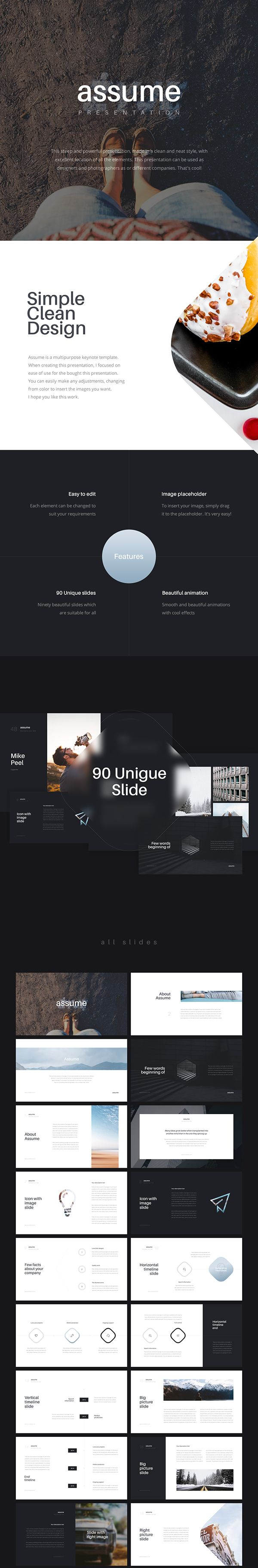 Assume is a multipurpose keynote and powerpoint template. When creating this presentation, I focused on ease of use for the bought this presentation. You can easily make any adjustments, changing from color to insert the images you want. I hope you like t…