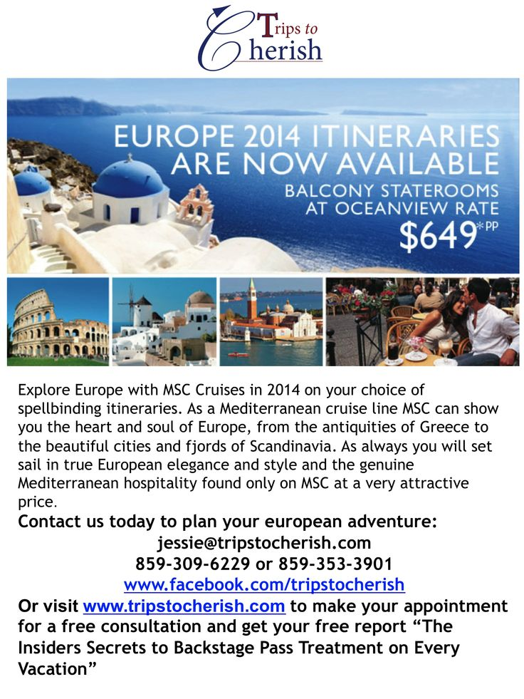"""MSC Sale on European Cruises! Contact us today to plan your european adventure: jessie@tripstocherish.com 859-309-6229 or 859-353-3901  www.facebook.com/tripstocherish Or visit www.tripstocherish.com to make your appointment for a free consultation and get your free report """"The Insiders Secrets to Backstage Pass Treatment on Every Vacation"""""""
