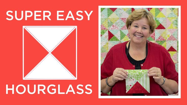 Jenny's Super Easy Hourglass Quilt This is a great way of making Hourglass Quilts. Fast and easy.