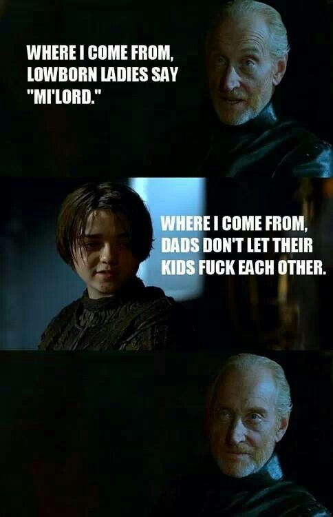 I was so glad when Tywin bit the dust...but I do regret that he never got more scenes with Arya.