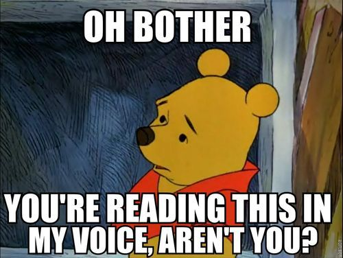 Oh, bother. I did it again.