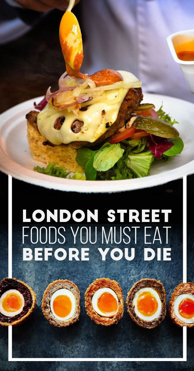21 London Street Foods You Must Eat Before You Die