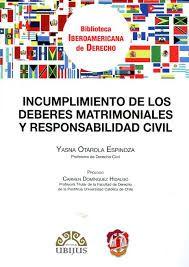 Incumplimiento de los deberes matrimoniales y responsabilidad civil / Yasna Otarola Espinoza ; prólogo de Carmen Domínguez Hidalgo