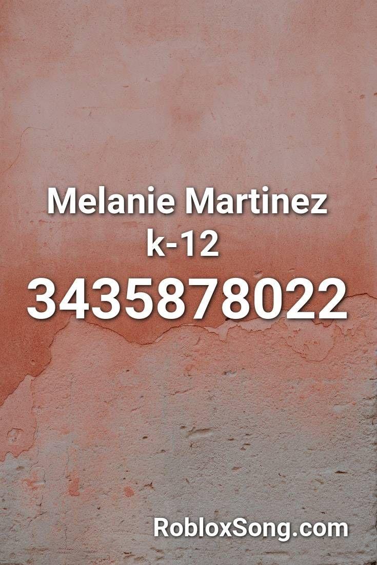 Melanie Martinez K 12 Roblox Id Roblox Music Codes In 2020