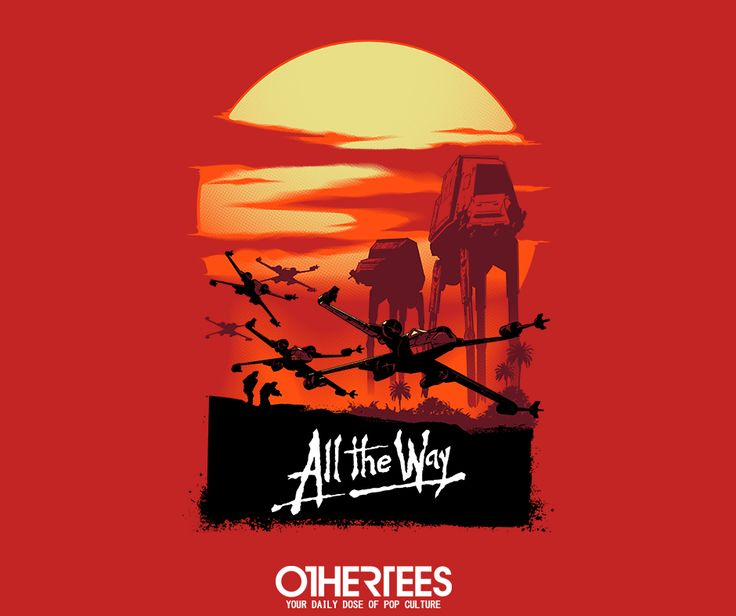 """ALL THE WAY"" T-shirts, Tank Tops, V-necks, Sweatshirts and Hoodies are on sale until December 6th at www.OtherTees.com #tshirt #othertees #clothes #popculture #starwars #apocalypsenow #classicmovies #movies"