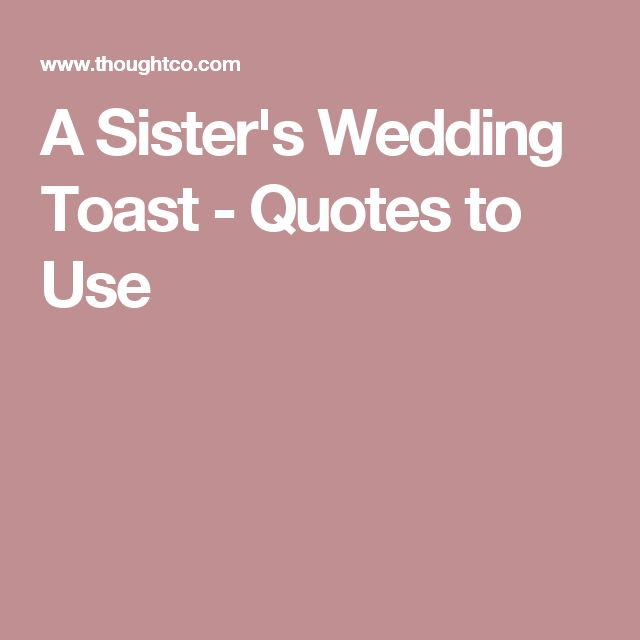 10 Quotes To Use In A Sisters Wedding Toast