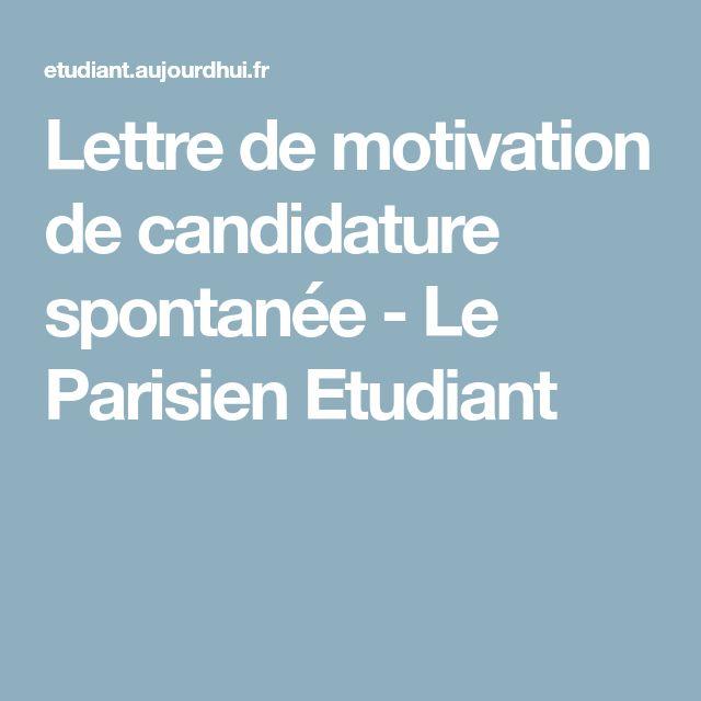 Lettre de motivation de candidature spontanée - Le Parisien Etudiant