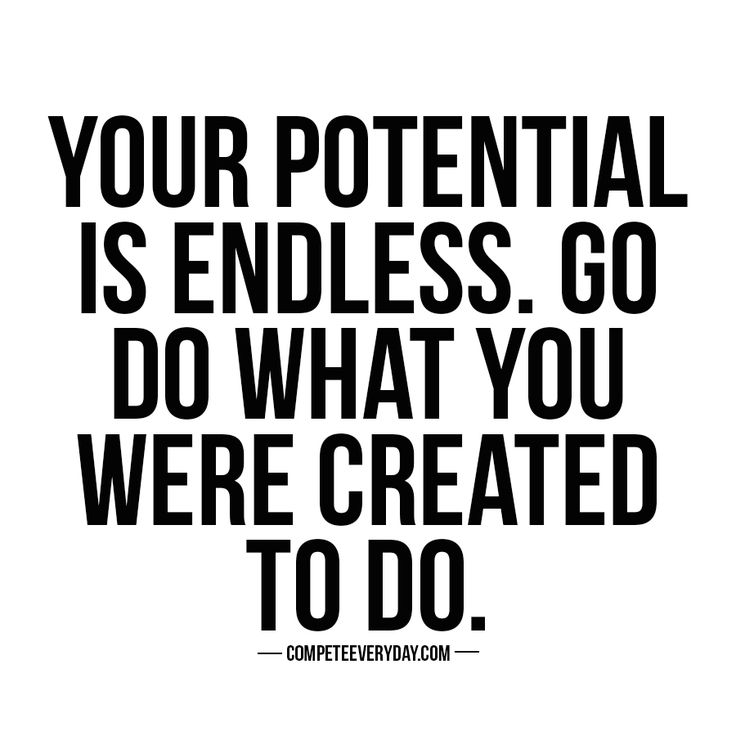 You have so much more power and potential than you give yourself credit for. Compete for your life.