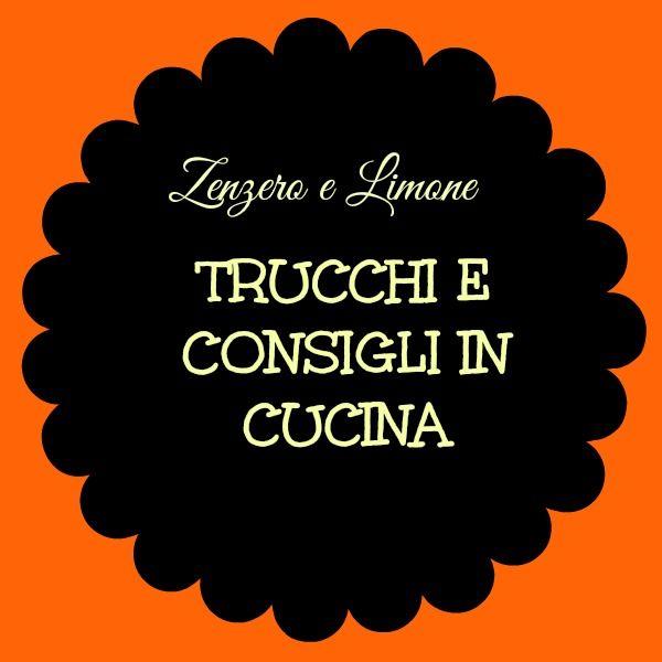 TRUCCHI e CONSIGLI in CUCINA (2)