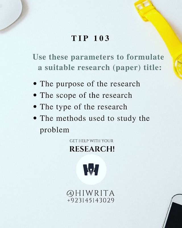 Research Tip 103 Use These Parameter To Formulate A Suitable Paper Title The Purpose Of T Academic