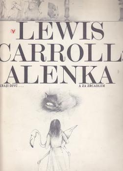 Alice in Wonderland (and Through the Looking Glass). Year: #1983. Country: #Czechoslovakia #Czech Republic. Illustrations: Markéta Prachatická. Additional Info: Albatros, Praha. #vintage #book #cover #art