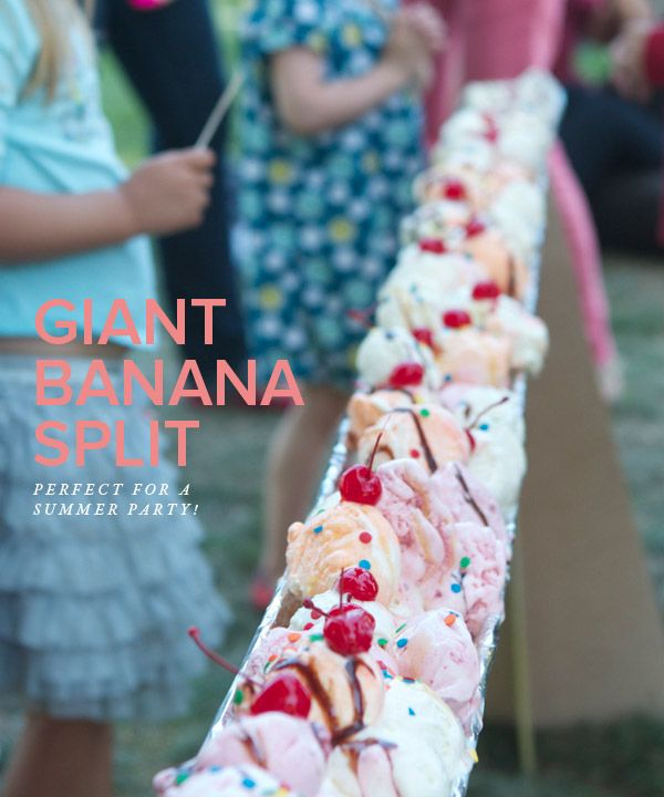 Here 's an Idea for summer: Make A Giant banana Split!For the Banana Splits: 15 Bananas, 7  tubs of ice cream, various toppings like: sprinkles, chocolate + caramel syrup, whip cream, maraschino cherries.Kids Parties, Birthday Parties, Theme Parties, Summer Parties, Foot Bananas, Bananas Split, 10 Foot, Drinks Recipe, Giants Bananas