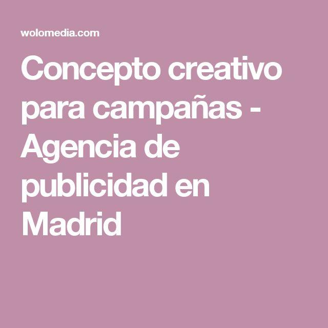 Concepto creativo para campañas - Agencia de publicidad en Madrid