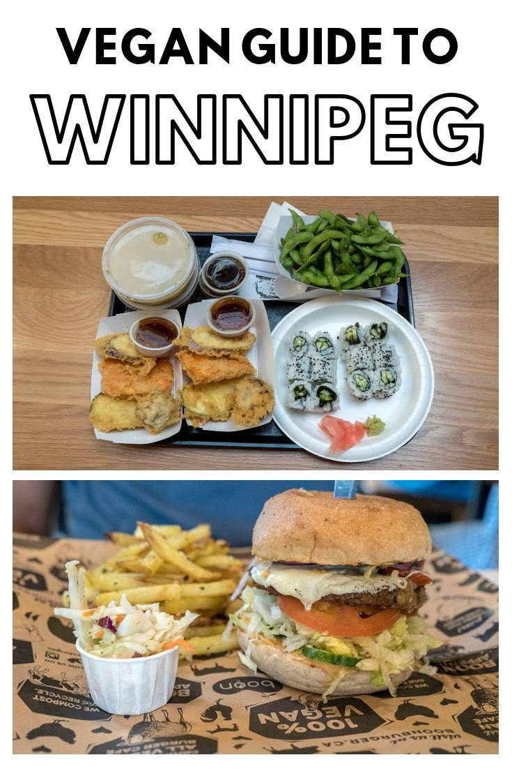 Vegan Guide To Winnipeg Manitoba Canada A Vegan Restaurant Guide To Winnipeg Winnipeg Vegan Dining Guide Vegan Winni Vegan Guide Vegan Restaurants Food