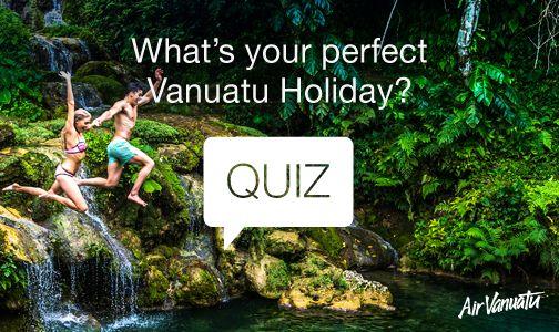 QUIZ | What Is Your Perfect Vanuatu Holiday? See more at the Air Vanuatu blog: www.airvanuatu.com/blog #Blog #Quiz #AirVanuatu #Vanuatu #Travel #Holiday #Adventure