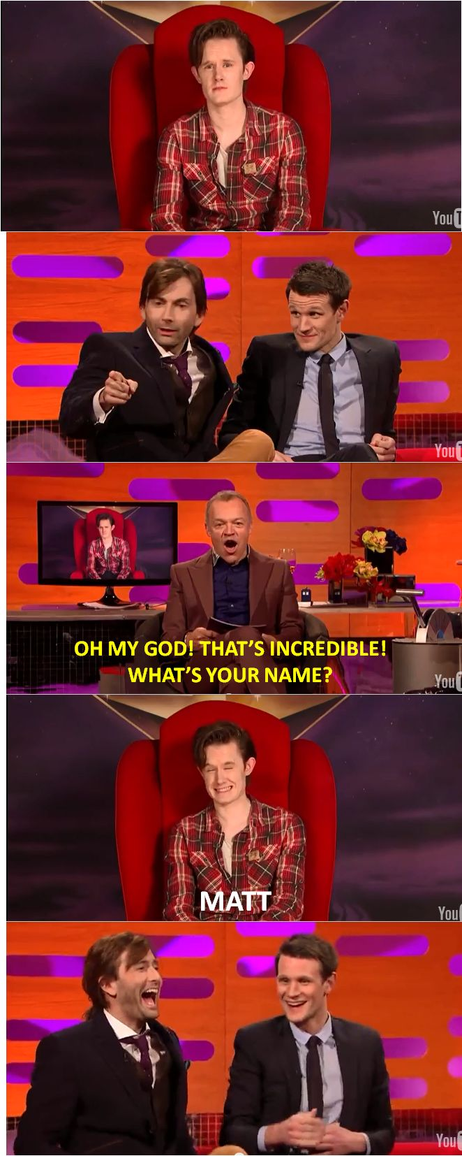 "Never not repin. David Tennant, Matt Smith, and ""Matt"" on the Graham Norton Show<I love David's reaction,<< Matt (not Matt Smith) has eyebrows, though...《《《 i've seen this and it was HILARIOUS! <- I love everyone's reactions!"