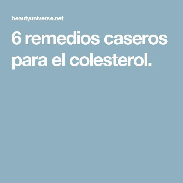 6 remedios caseros para el colesterol.