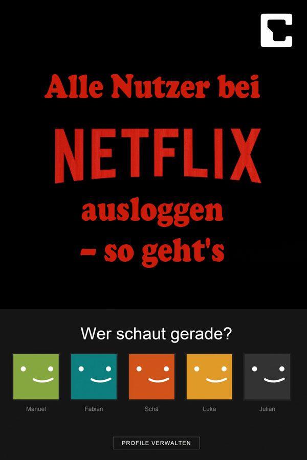 Netflix Alle Nutzer Ausloggen So Geht S Netflix Filme Serien